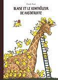 Blaise et le Kontrôleur de Kastatroffe, Claude Ponti, Ecole des loisirs, 2014