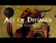 "Nouvelle video de Act of Defiance ""The Talisman""(ex MEGADETH, SHADOWS FALL, SCAR THE MARTYR...)"