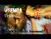 Black Power Ft. Santana: Tribal