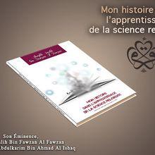 Livre: Mon histoire dans l'apprentissage de la science religieuse [Sheykh Al-Fawzân]...