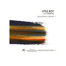 Little Boy - La passion - Jean-Pierre Cannet