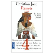 Ramsès, tome 4 : La Dame d'Abou Simbel de Christian Jacq
