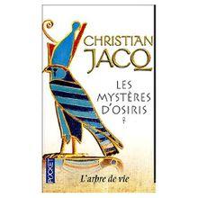 Les Mystères d'Osiris, Tome 1 : L'arbre de vie de Christian Jacq