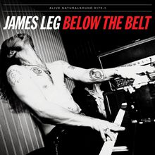 "James Leg - ""below the belt"" (2015)"