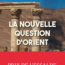 La nouvelle question d'Orient (Georges CORM)