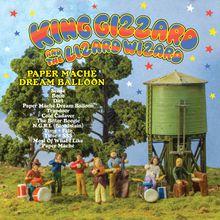 """King Gizzard & The Lizard Wizard - """"paper mâché dream balloon"""" (2015)"""