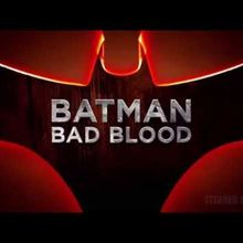 Premier trailer pour Batman: Bad Blood