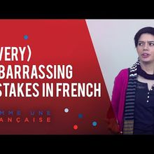 5 very embarrassing mistakes in French
