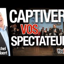 Comment captiver votre audience ?