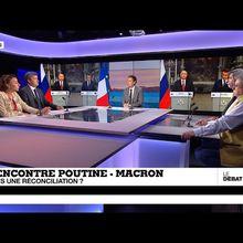 VIDEO/FRANCE 24 - « Rencontre Poutine - Macron : l'heure de la réconciliation ? »
