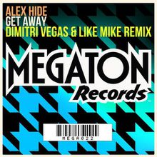 Alex Hide - Get Away (Dimitri Vegas & Like Mike Radio Edit) by Unofficial Radio