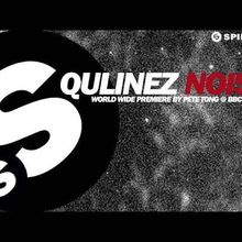 Qulinez - Noise (World Premiere on Pete Tong BBC Radio 1)