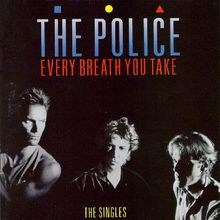 "The Police, ""Every breath you take"""