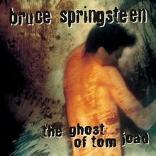 "Bruce Springsteen, ""The ghost of Tom Joad"""