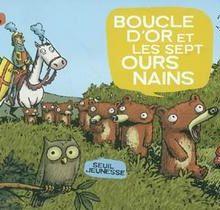 Boucle d'or et les sept ours nains et La faim des sept ours nains d'Émile Bravo