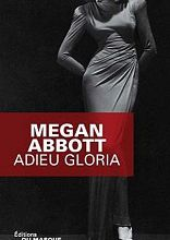 Adieu Gloria / Megan Abbott