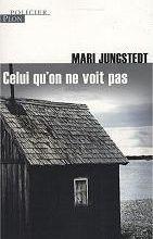 Celui qu'on ne voit pas / Mari Jungstedt