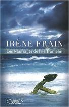 Les naufragés de l'île Tromelin / Irène Frain