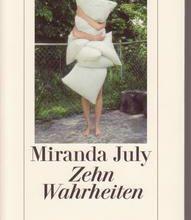 Miranda July: Zehn Wahrheiten