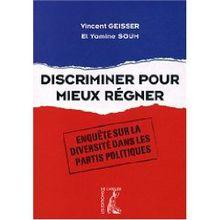 Discriminer pour mieux régner (Vincent Geisser et Yamine Soum)