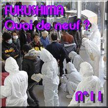 FUKUSHIMA - 4 avril 2011 - Quoi de neuf N°11