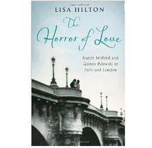 BOOK REVIEW - THE HORROR OF LOVE: NANCY MITFORD AND GASTON PALEWSKI IN PARIS AND LONDON