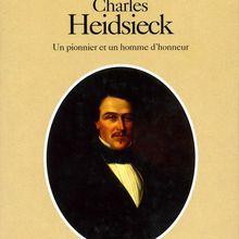 """Charles Heidsieck """"Un pionnier et un homme d'honneur""""."""