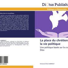 """PARUTION DU LIVRE """" LA PLACE DU CHRÉTIEN DANS LA VIE POLITIQUE """" PAR EMMANUEL OLIVIER GABIRAULT"""