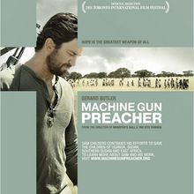 Critique Ciné : Machine Gun Preacher, religieusement intestinal...