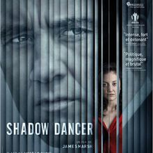 Critique Ciné : Shadow Dancer, thriller sous haute tension...