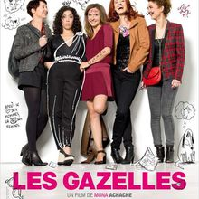 Critique Ciné : Les Gazelles, film de meufs