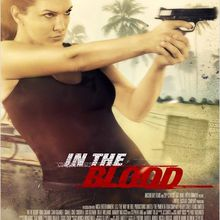 Critique Ciné : In the Blood, Taken à l'envers