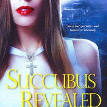 Succubus Revealed (Georgina Kincaid #6) - Richelle Mead