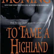 To tame a highlands warrior (Highlanders #2) - Karen Marie Moning