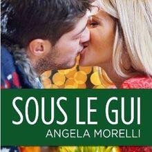 Sous le gui - Angéla Morelli
