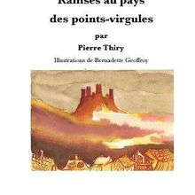 Ramsès au pays des points-virgules de Pierre Thiry