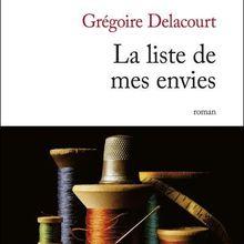 La liste de mes envies de Grégoire Delacourt