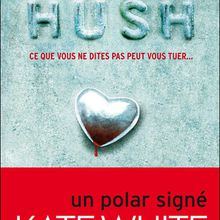 Hush de Kate White