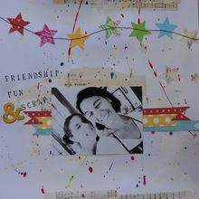 friendship, fun and scrap