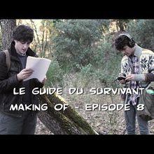 Le Guide du Survivant - S01E08: Making Of