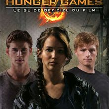 Hunger Games le guide officiel du film