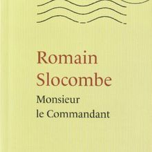 Monsieur le Commandant / Romain Slocombe