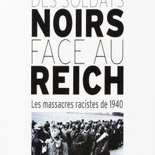 Les exécutions des soldats noirs par les nazis en 1940