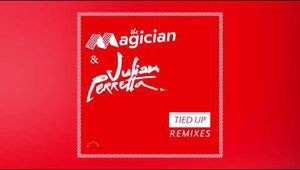 The Magician & Julian Perretta - Tied Up (offaiah Remix)
