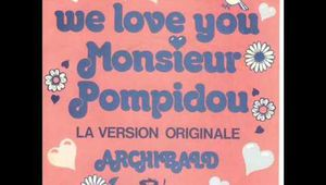 ARCHIBALD - WE LOVE YOU MONSIEUR POMPIDOU