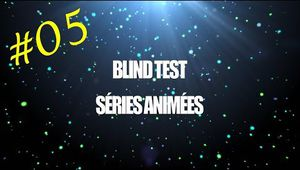 Blind Test Séries Animées #05