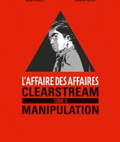 BD : Clearstream manipulation, l'affaire des affaires 3, Denis Robert,Laurent Astier