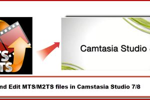 How to Get Camtasia Studio 8/7/6 to Work well with M2TS files