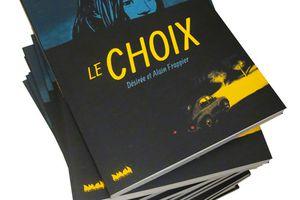 Le choix, un roman graphique de Désirée et Alain Frappier, éditions  La ville brûle