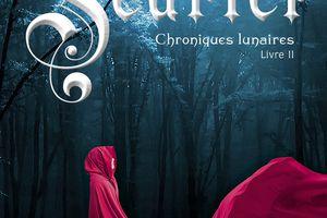 """Chronique littéraire : Les chroniques lunaires, tome 2, """"Scarlet"""", de Marissa Meyer"""